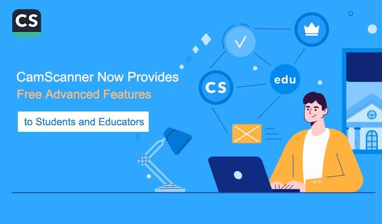CamScanner Now Provides Free Advanced Features to Students and Educators